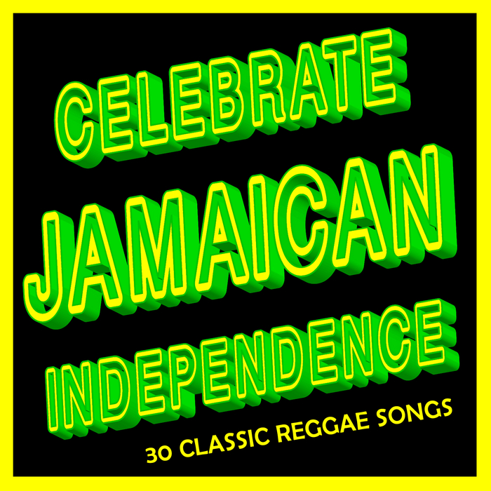 VARIOUS - Celebrate Jamaican Independence: 30 Classic Reggae Songs