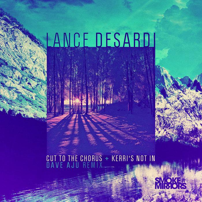 LANCE DESARDI - Cut To The Chorus