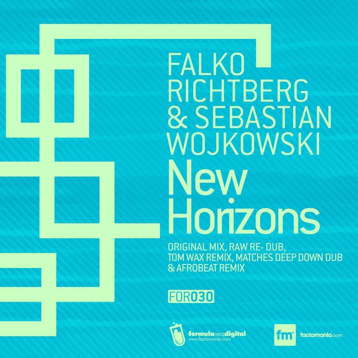 FALKO RICHTBERG/SEBASTIAN WOJKOWSKI - New Horizons (remixes)