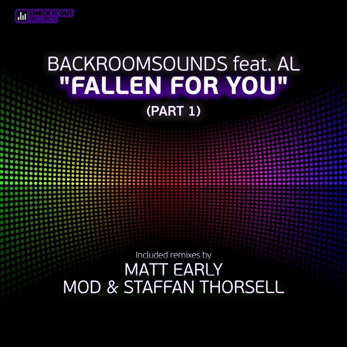 BACKROOMSOUNDS feat AL - Fallen For You Part 1 (remixes)