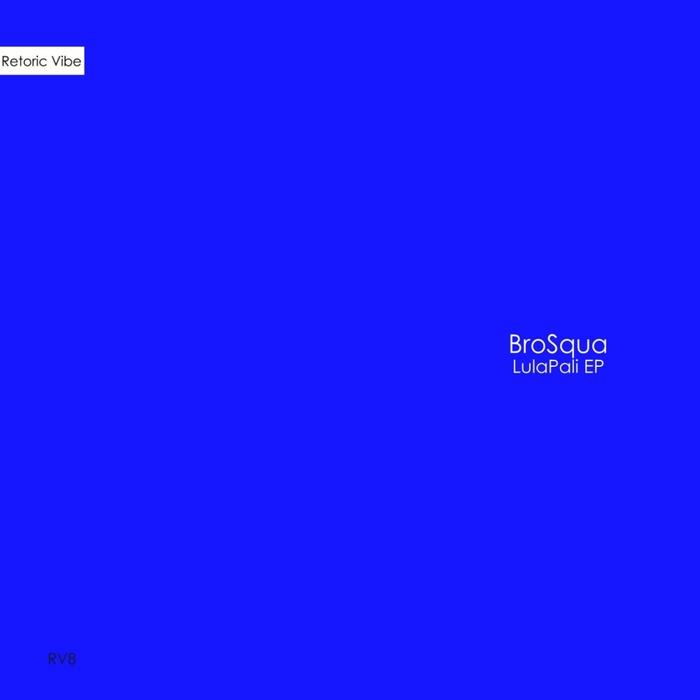 BROSQUA - LulaPali EP