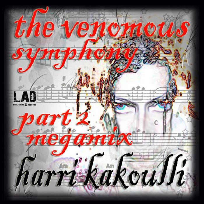 KAKOULLI, Harri - The Venomous Symphony Part Two Megamix