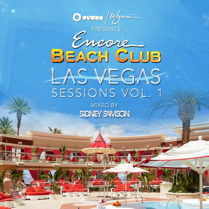 SAMSON, Sidney/VARIOUS - Ultra: Wynn Presents Encore Beach Club Las Vegas Sessions Vol 1 (mixed by Sidney Samson)