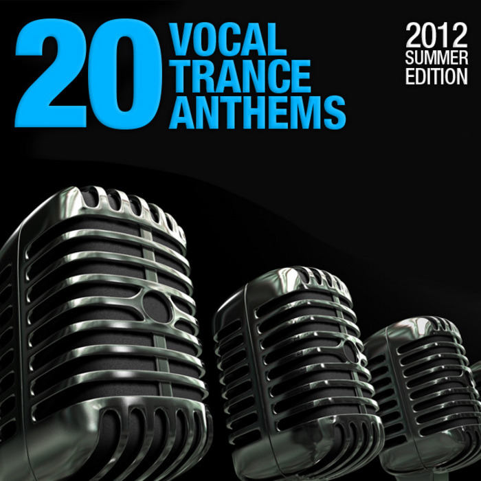 VARIOUS - 20 Vocal Trance Anthems (2012 Summer Edition)