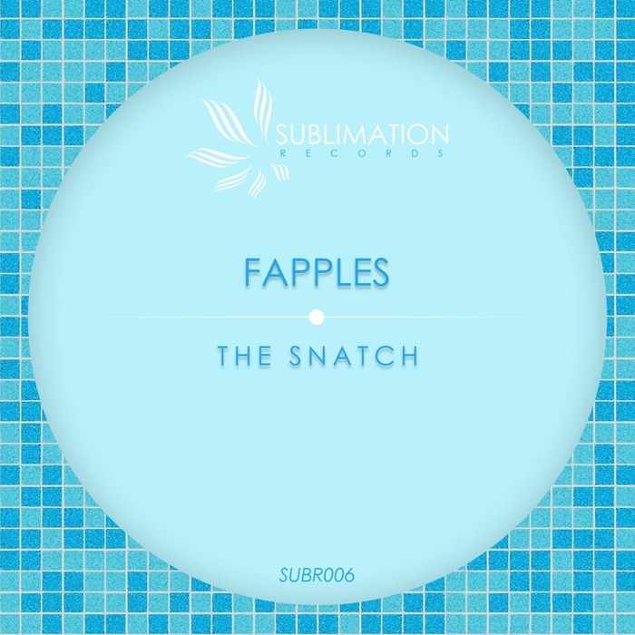 FAPPLES - The Snatch
