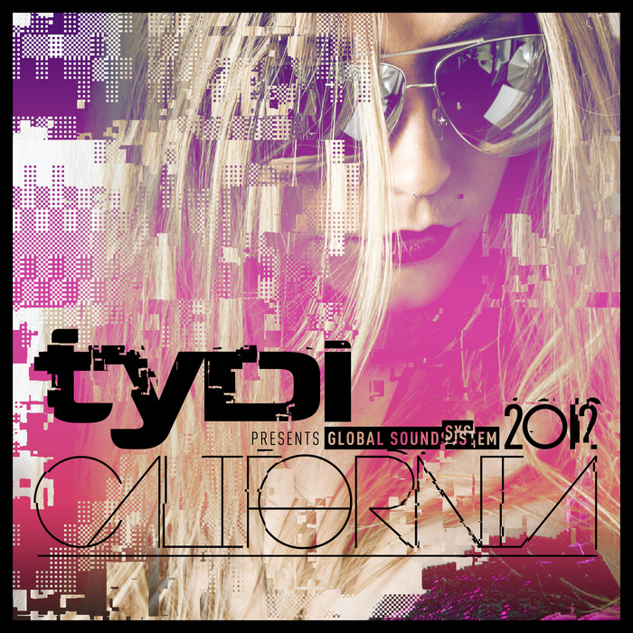 TYDI/VARIOUS - Global Soundsystem 2012: California (unmixed tracks)