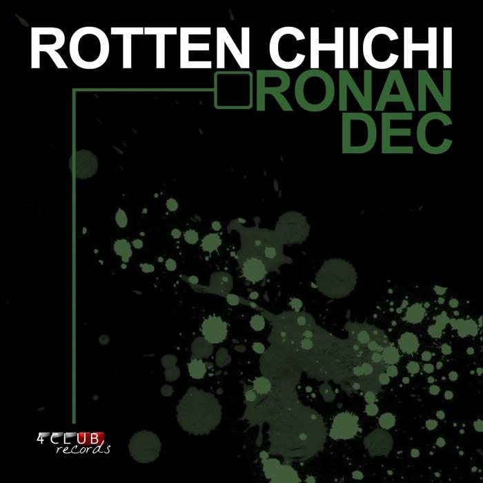 RONAN DEC - Rotten Chichi EP