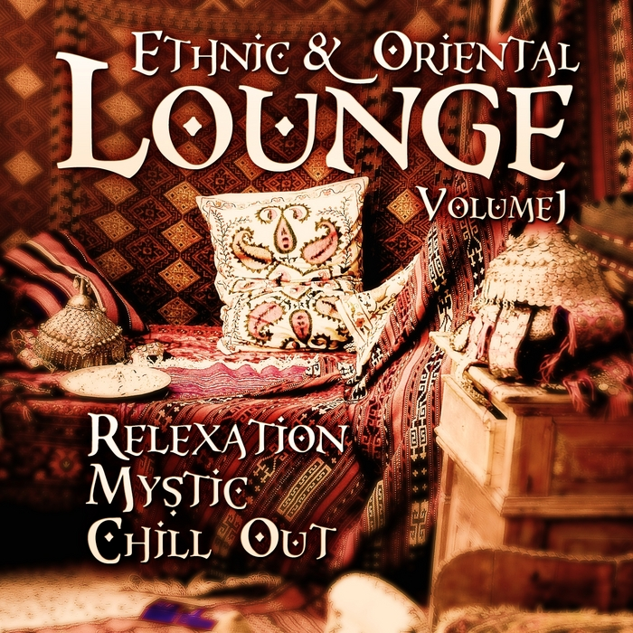 VARIOUS - Ethnic & Oriental Lounge Vol 1: Relexation Mystic Chill Out