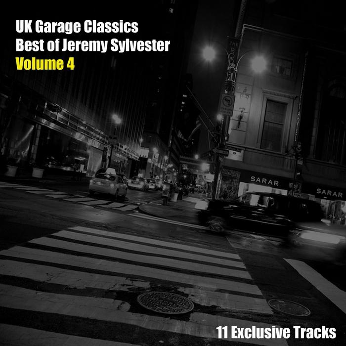 SYLVESTER, Jeremy/VARIOUS - UK Garage Classics: Best Of Jeremy Sylvester Vol 4