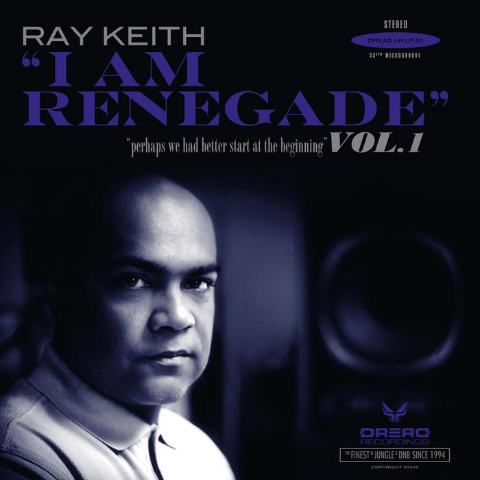 RAY KEITH - I Am Renegade Vol 1