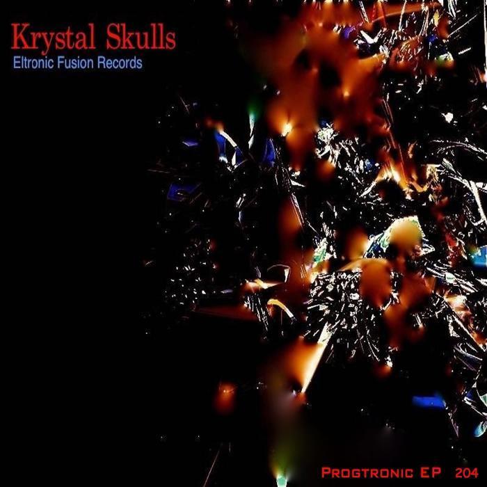 KRYSTAL SKULLS - Progtronic EP