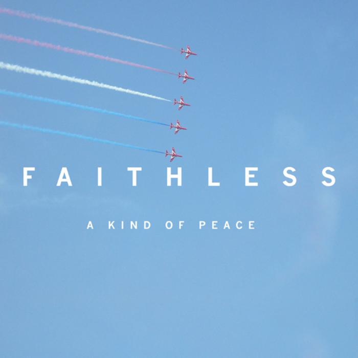 FAITHLESS - A Kind Of Peace