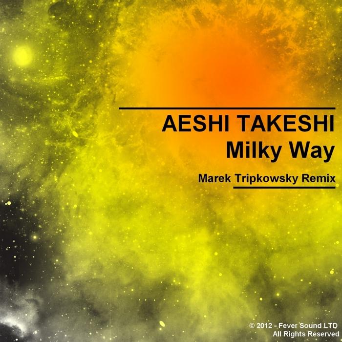 AESHI TAKESHI - Milky Way
