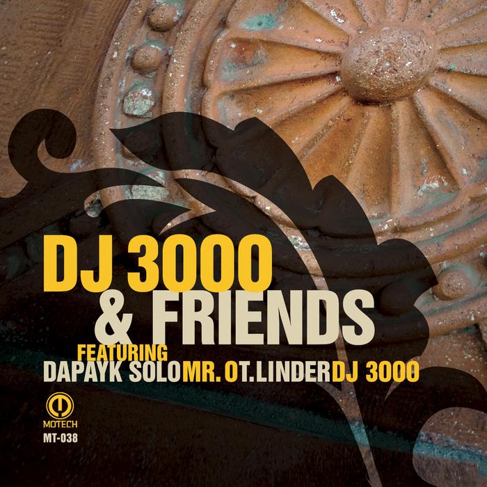 DAPAYK SOLO/MR O/DJ 3000/T LINDER - DJ 3000 & Friends