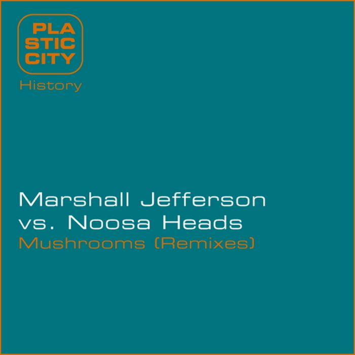 MARSHALL JEFFERSON vs NOOSA HEADS - Mushrooms Remixes