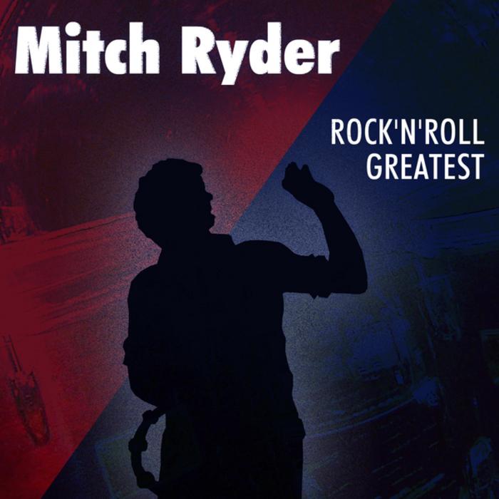 MITCH RYDER - Rock'n'Roll Greatest