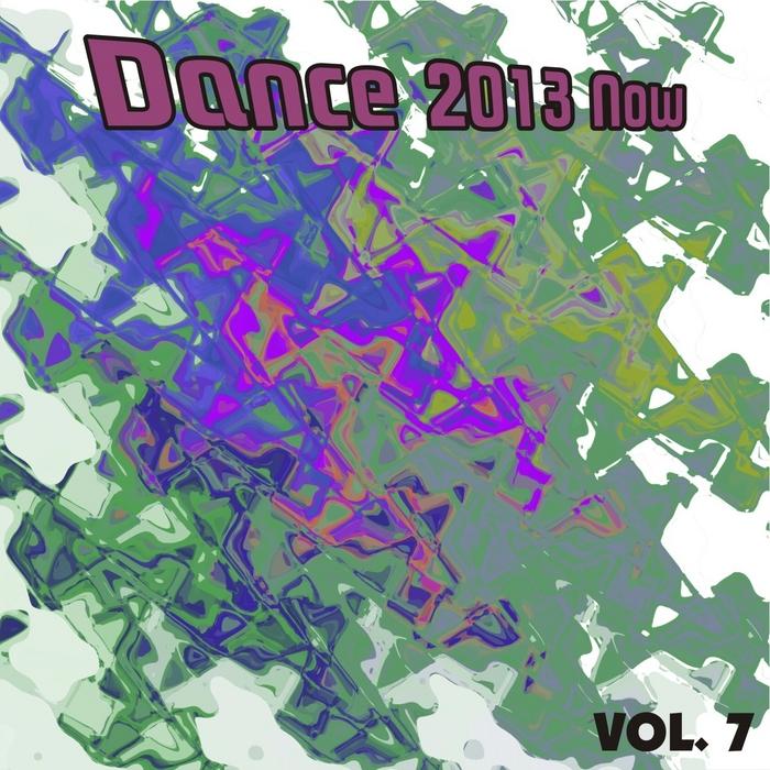 VARIOUS - Dance 2013 Now Vol 7
