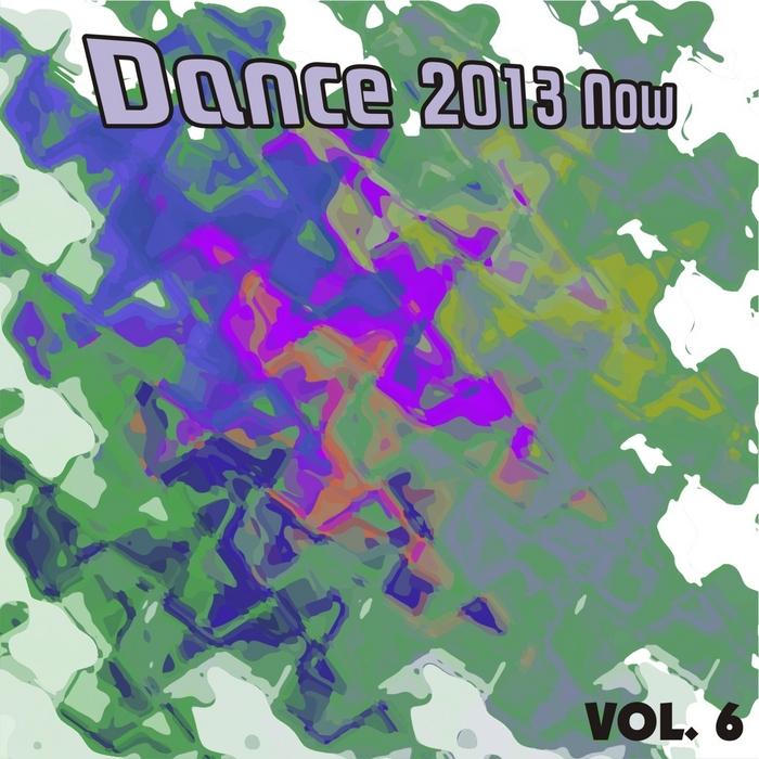 VARIOUS - Dance 2013 Now Vol 6