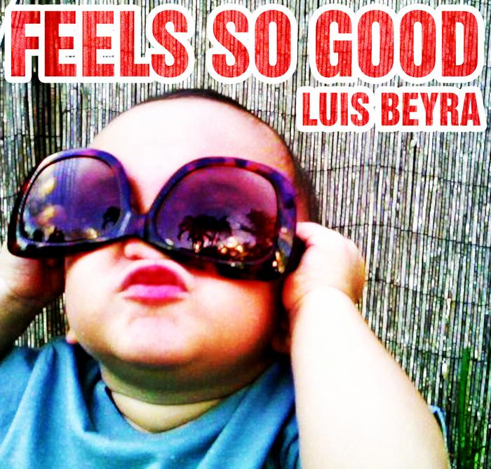 BEYRA, Luis - Feels So Good