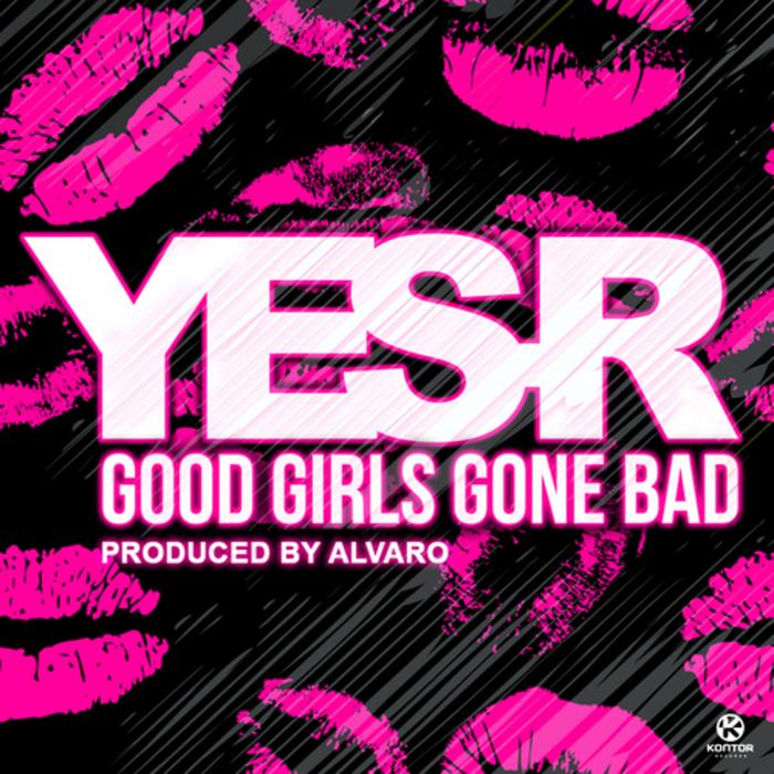 YES R - Good Girls Gone Bad