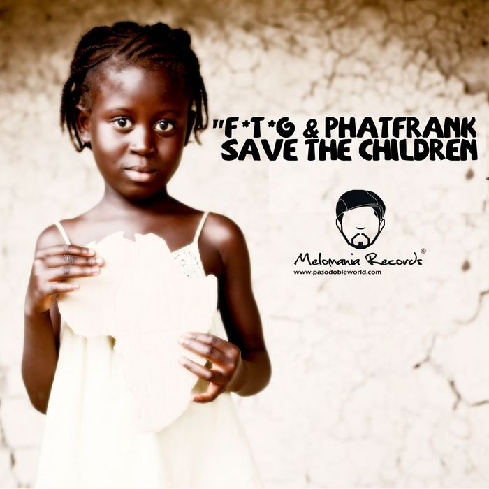 FREDDY THE GROOVE/PHAT FRANK - Save The Children (Incl remixes)