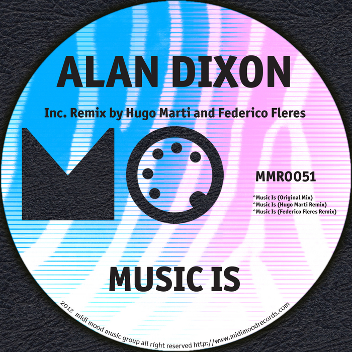 DIXON, Alan - Music Is