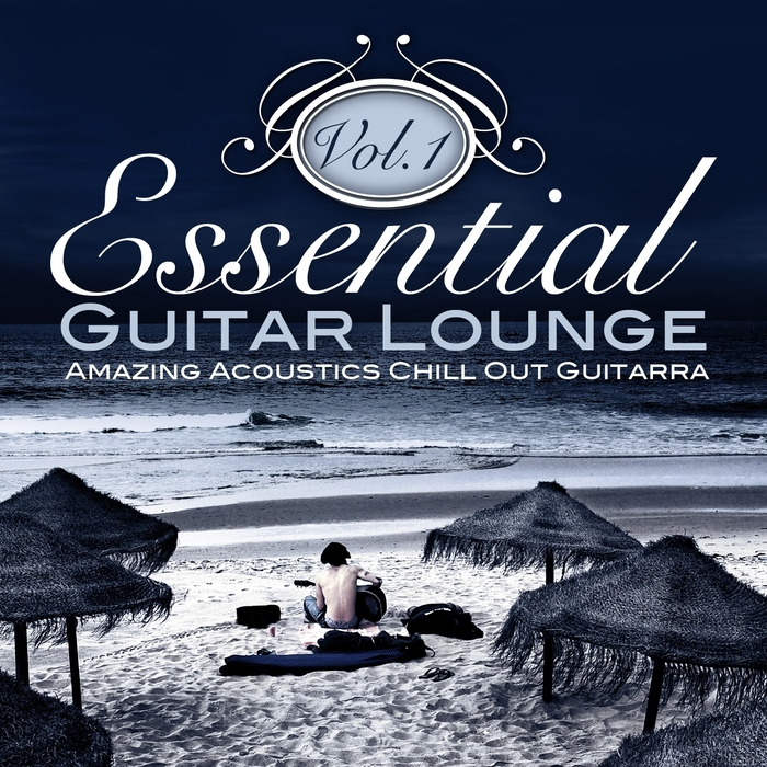 VARIOUS - Essential Guitar Lounge Vol 1 (Amazing Acoustics Chill Out Guitarra)