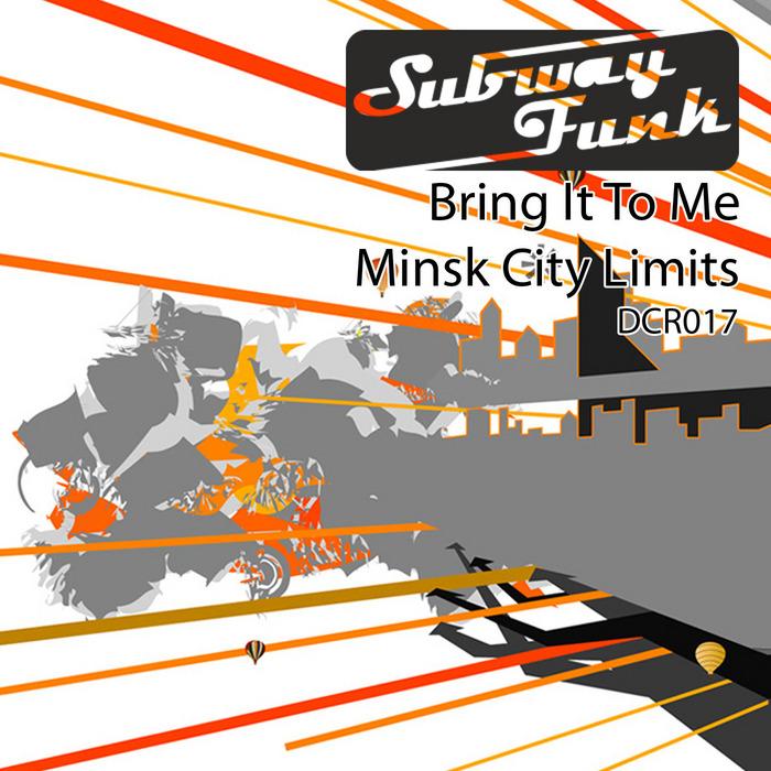SUBWAY FUNK - Bring It On
