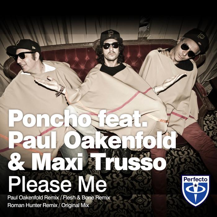 PONCHO feat PAUL OAKENFOLD/MAXI TRUSSO - Please Me