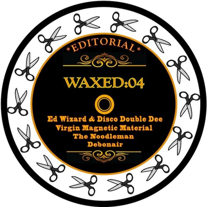 ED WIZARD/DISCO DOUBLE DEE/DEBONAIR/THE NOODLEMAN/VIRGIN MAGNETIC MATERIAL - Editorial Waxed: 4