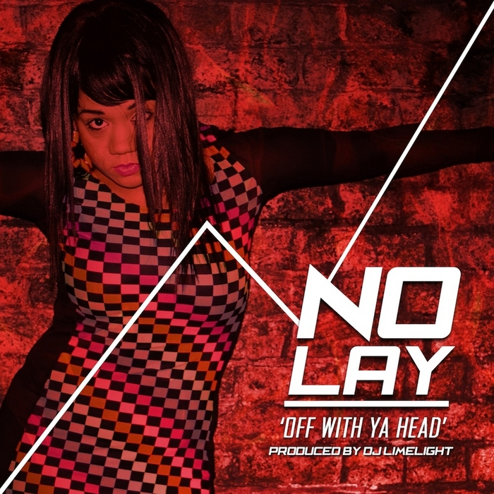 NO LAY - Off With Ya Head (remixes)