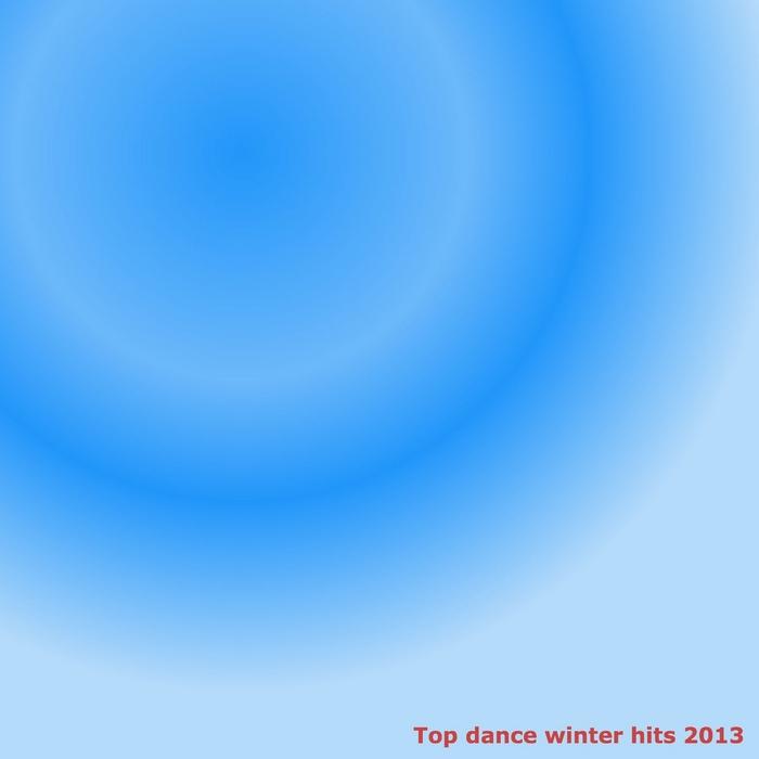 VARIOUS - Top Dance Winter Hits 2013