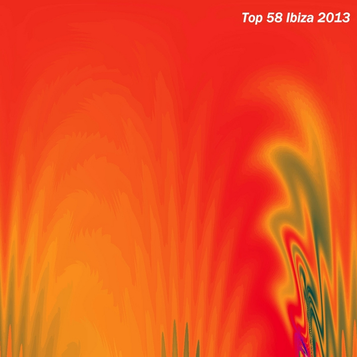 VARIOUS - Top 58 Ibiza 2013 (Summer Essential Dance: House Selection)
