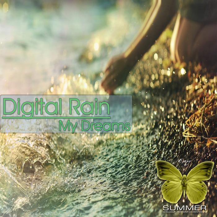 DIGITAL RAIN - My Dreams