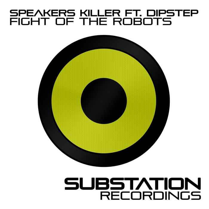 SPEAKERS KILLER feat DIPSTEP - Fight Of The Robots