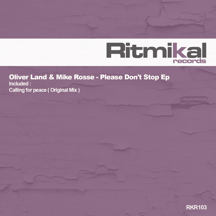 LAND, Oliver/MIKE ROSSE - Please Don't Stop EP