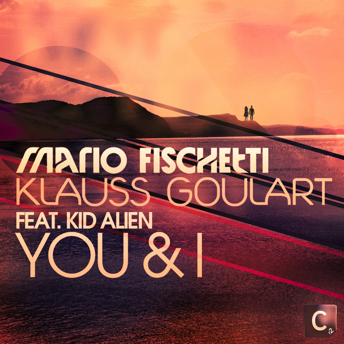 FISCHETTI, Mario/KLAUSS GOULART feat KID ALIEN - You & I