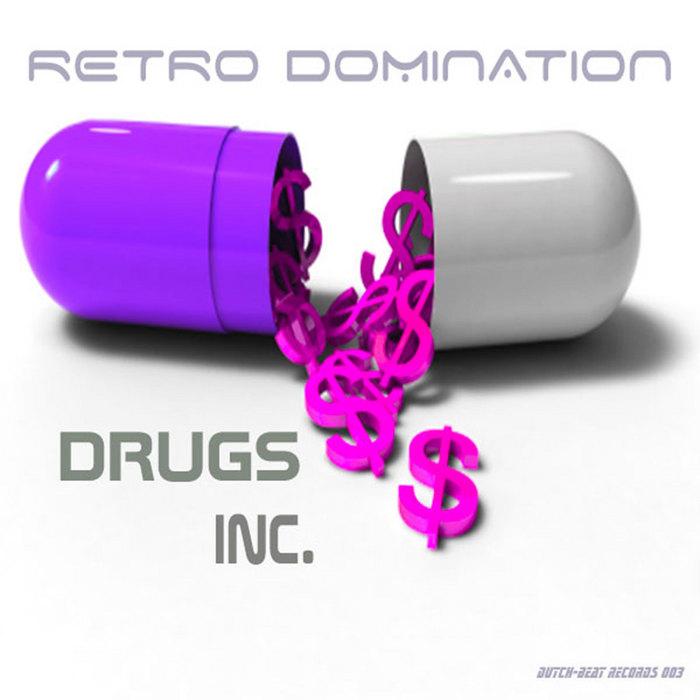 RETRO DOMINATION - Drugs Inc