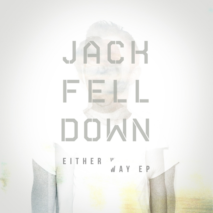 JACK FELL DOWN - Either Way EP