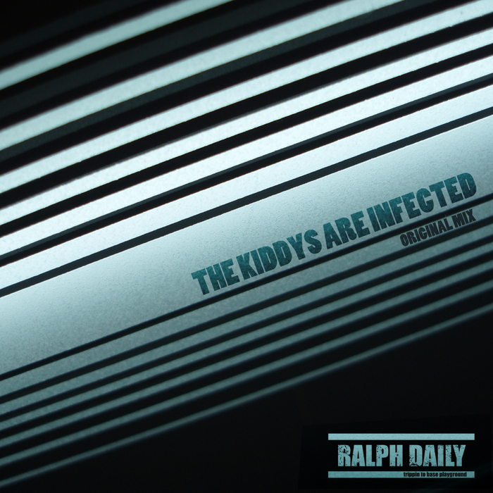 RALPH DAILY - The Kiddys Are Infected