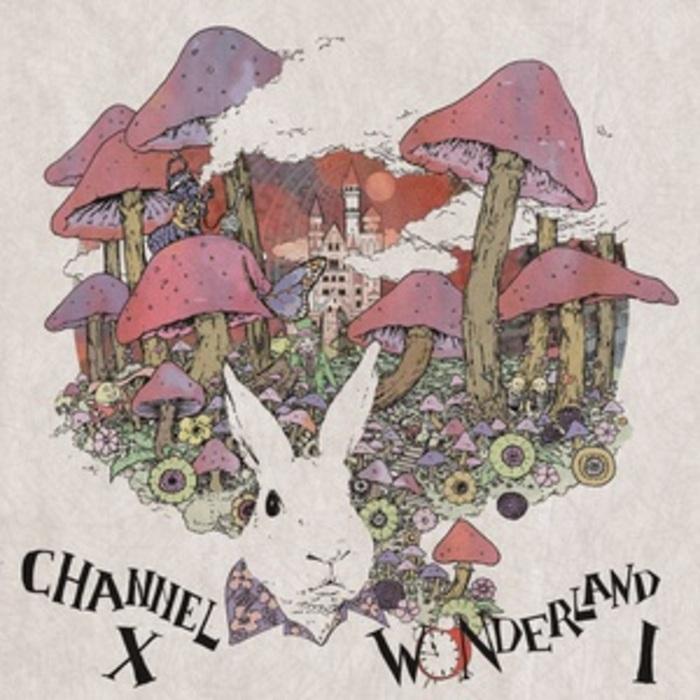 CHANNEL X - Wonderland: Part 1