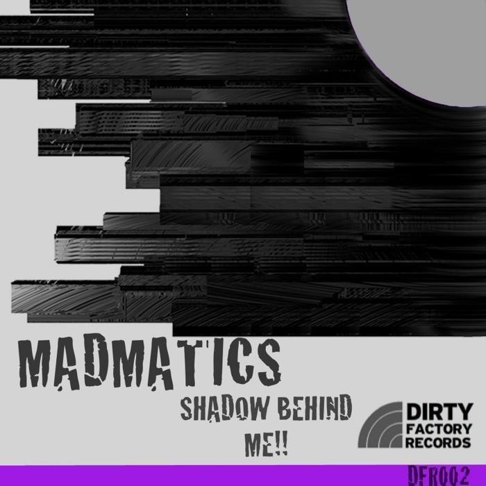 MADMATICS - Shadow Behind Me