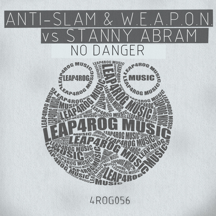 ANTI SLAM/WEAPON vs STANNY ABRAM - No Danger