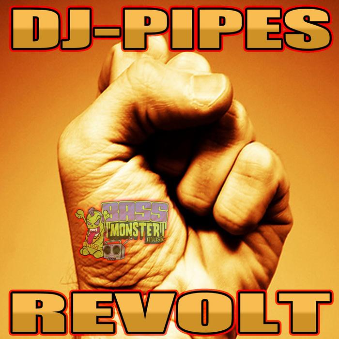DJ PIPES - Revolt