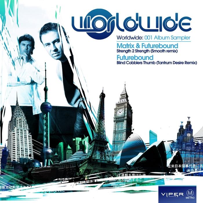 MATRIX/FUTUREBOUND - Worldwide: 001 feat Smooth Tantrum Desire Album Sampler