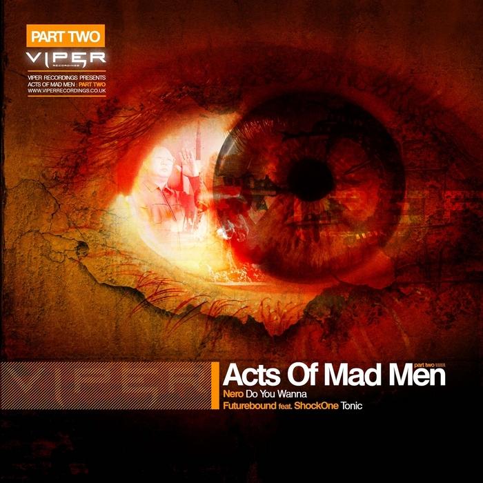 NERO/FUTUREBOUND feat SHOCKONE - Acts Of Mad Men (Part 2)