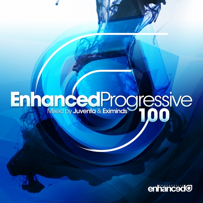 JUVENTA/EXIMINDS/VARIOUS - Enhanced Progressive 100: mixed by Juventa & Eximinds