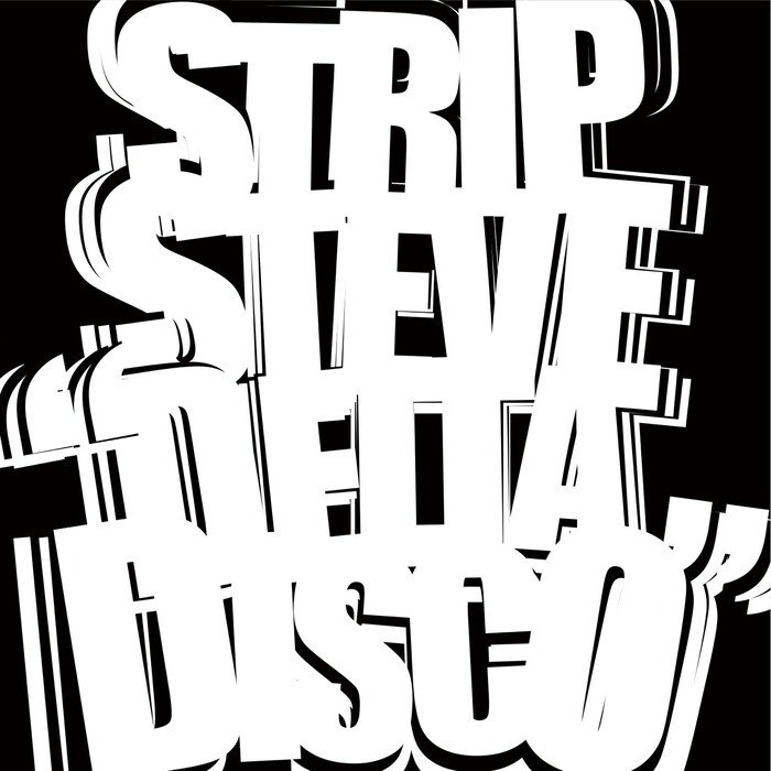 STRIP STEVE - Delta Disco