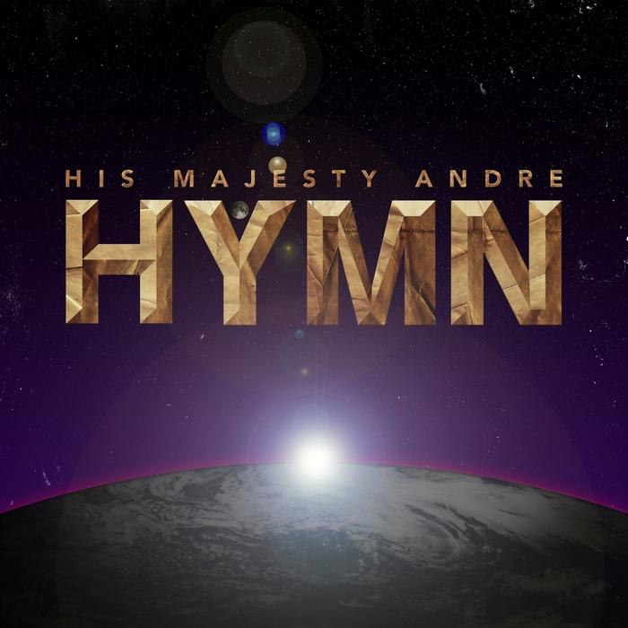 HIS MAJESTY ANDRE - Hymn