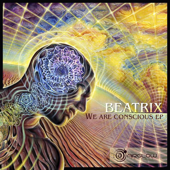 BEATRIX - We Are Conscious EP